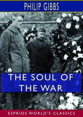 The Soul of the War (Esprios Classics)