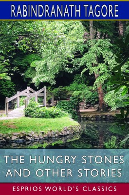 The Hungry Stones and Other Stories (Esprios Classics)