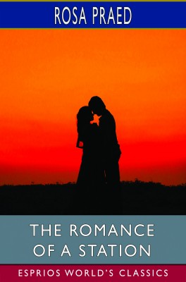 The Romance of a Station (Esprios Classics)