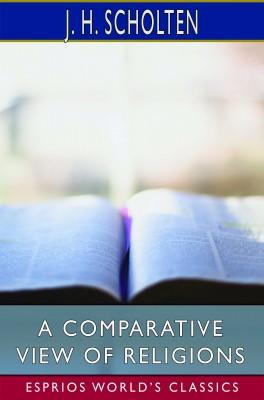A Comparative View of Religions (Esprios Classics)
