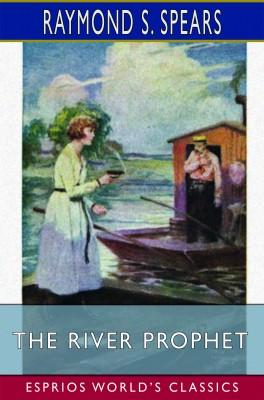 The River Prophet (Esprios Classics)