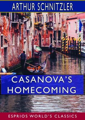 Casanova's Homecoming (Esprios Classics)