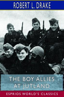 The Boy Allies at Jutland (Esprios Classics)