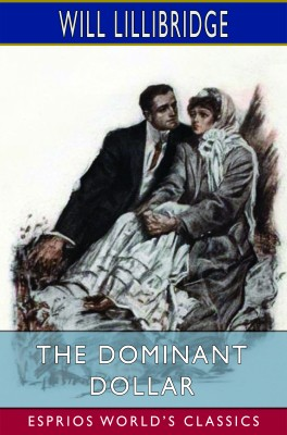 The Dominant Dollar (Esprios Classics)