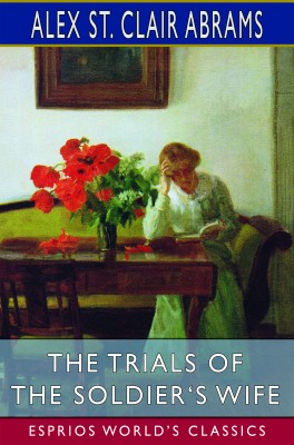 The Trials of the Soldier's Wife (Esprios Classics)