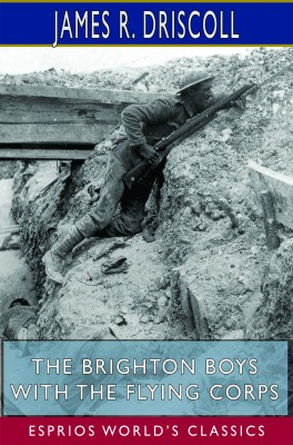 The Brighton Boys with the Flying Corps (Esprios Classics)