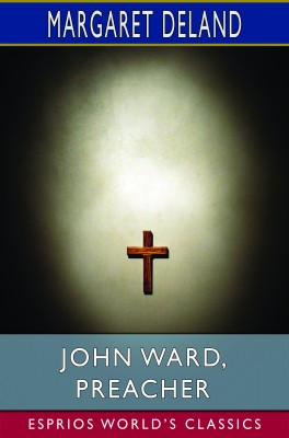 John Ward, Preacher (Esprios Classics)