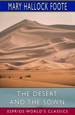 The Desert and the Sown (Esprios Classics)