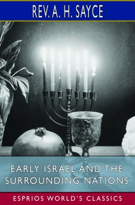 Early Israel and the Surrounding Nations (Esprios Classics)