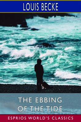 The Ebbing of the Tide (Esprios Classics)