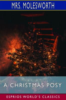 A Christmas Posy (Esprios Classics)
