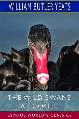 The Wild Swans at Coole (Esprios Classics)