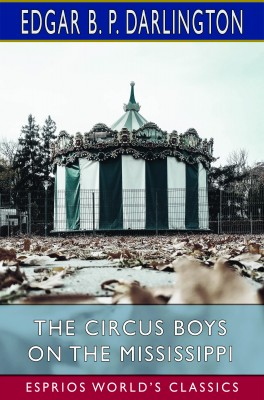 The Circus Boys on the Mississippi (Esprios Classics)