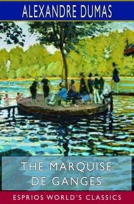The Marquise de Ganges (Esprios Classics)