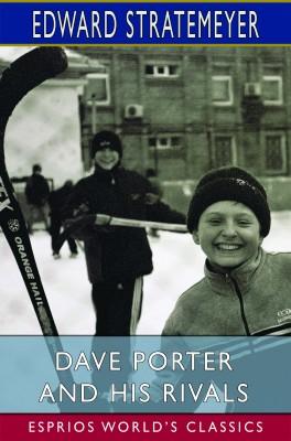 Dave Porter and His Rivals (Esprios Classics)