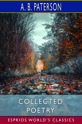 Collected Poetry (Esprios Classics)