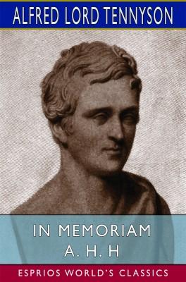In Memoriam A. H. H (Esprios Classics)
