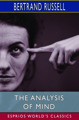 The Analysis of Mind (Esprios Classics)