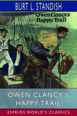 Owen Clancy's Happy Trail (Esprios Classics)