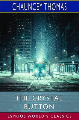 The Crystal Button (Esprios Classics)