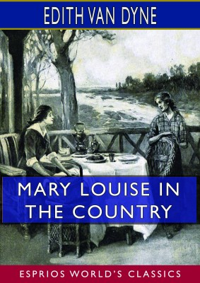 Mary Louise in the Country (Esprios Classics)