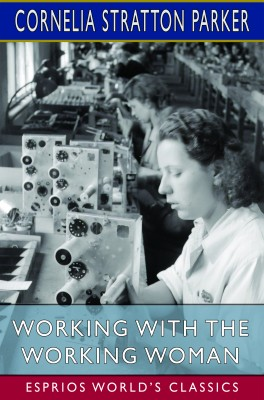 Working with the Working Woman (Esprios Classics)