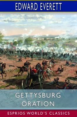 Gettysburg Oration (Esprios Classics)
