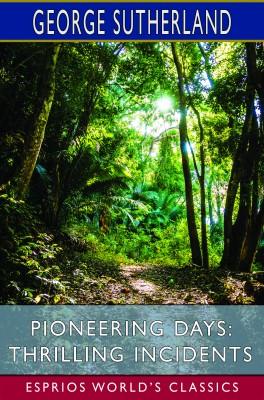 Pioneering Days: Thrilling Incidents (Esprios Classics)