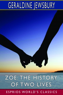 Zoe: The History of Two Lives (Esprios Classics)