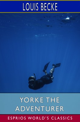 Yorke the Adventurer (Esprios Classics)