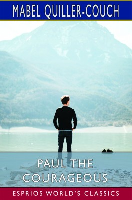 Paul the Courageous (Esprios Classics)