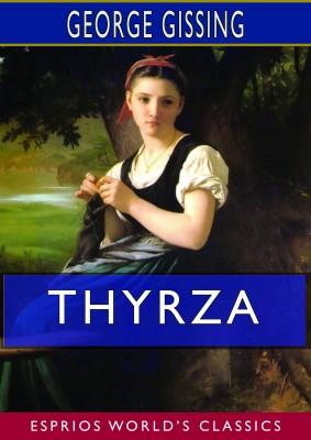 Thyrza (Esprios Classics)