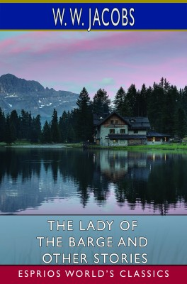 The Lady of the Barge and Other Stories (Esprios Classics)