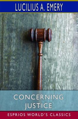 Concerning Justice (Esprios Classics)