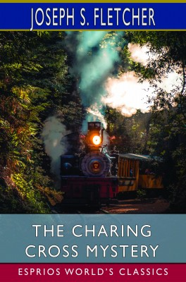 The Charing Cross Mystery (Esprios Classics)