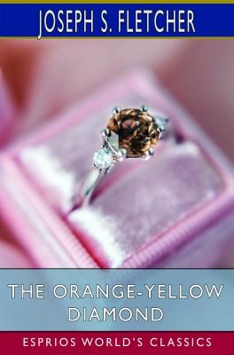 The Orange-Yellow Diamond (Esprios Classics)