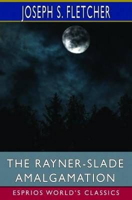 The Rayner-Slade Amalgamation (Esprios Classics)