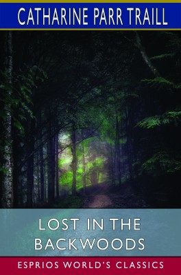 Lost in the Backwoods (Esprios Classics)