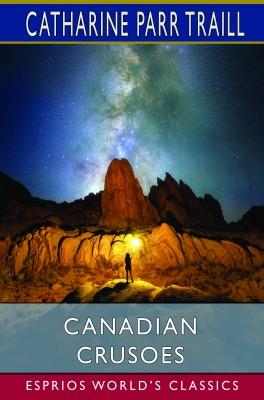 Canadian Crusoes (Esprios Classics)