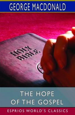 The Hope of the Gospel (Esprios Classics)