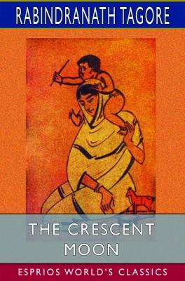 The Crescent Moon (Esprios Classics)