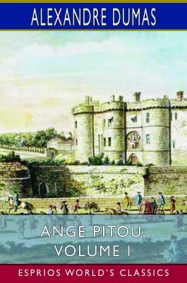 Ange Pitou, Volume I (Esprios Classics)