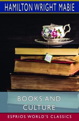 Books and Culture (Esprios Classics)