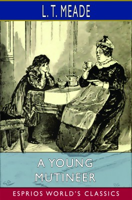 A Young Mutineer (Esprios Classics)