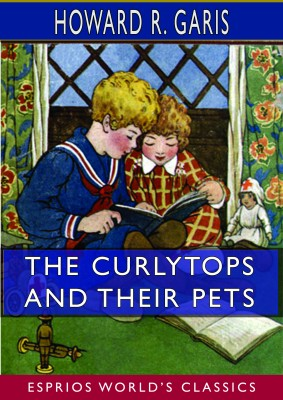 The Curlytops and Their Pets (Esprios Classics)