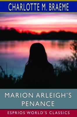 Marion Arleigh's Penance (Esprios Classics)