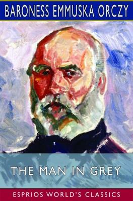 The Man in Grey (Esprios Classics)