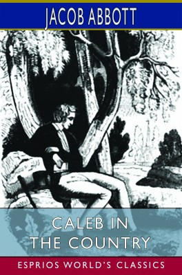 Caleb in the Country (Esprios Classics)
