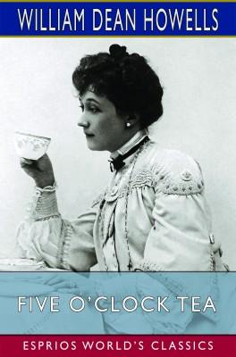 Five O'Clock Tea (Esprios Classics)