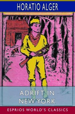 Adrift in New York (Esprios Classics)